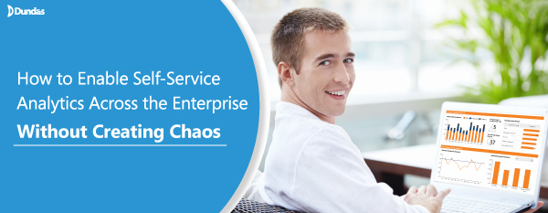 How to Enable Self-Service Analytics Across the Enterprise – Without Creating Chaos