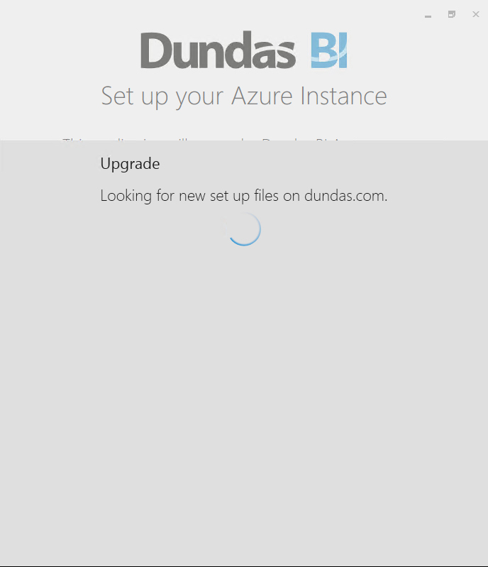 The Dundas BI Azure setup application looking for the latest Dundas BI application files.